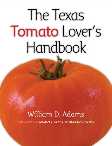 9781603442398: The Texas Tomato Lover's Handbook (Texas A&M AgriLife Research and Extension Service Series)