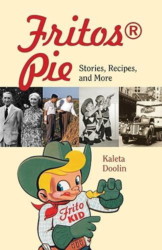 Fritos Pie : Stories, Recipes, and More: Doolin, Kaleta