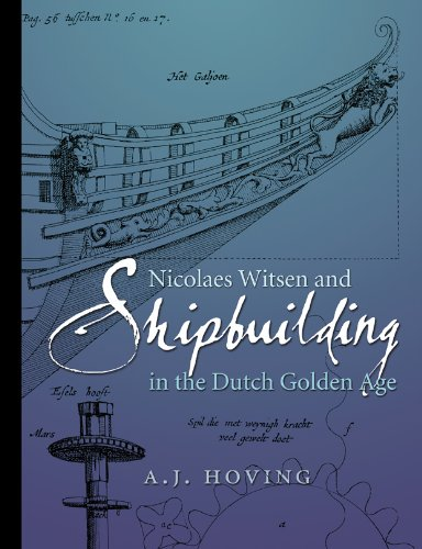 9781603442862: Nicolaes Witsen and Shipbuilding in the Dutch Golden Age (Ed Rachal Foundation Nautical Archaeology Series)