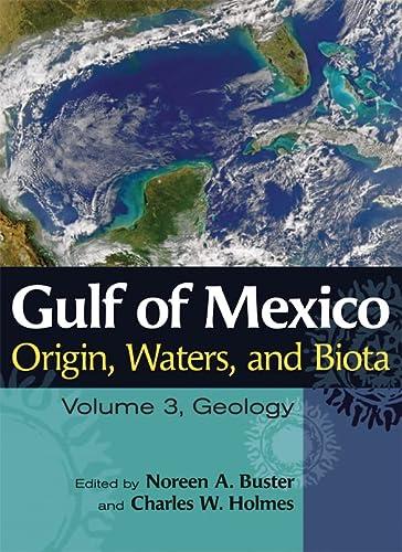 Gulf of Mexico Origin, Waters and Biota: Geology v. 3 (Hardback)