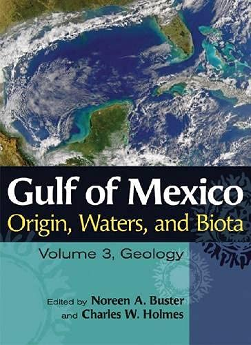 Gulf of Mexico Origin, Waters, and Biota: Editor-Dr. Noreen A.