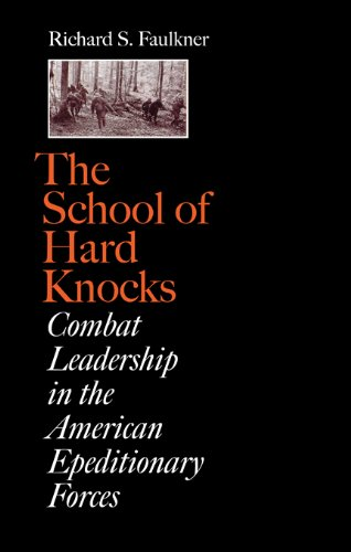 The School of Hard Knocks: Combat Leadership in the American Expeditionary Forces