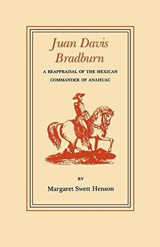 9781603443012: Juan Davis Bradburn: A Reappraisal of the Mexican Commander of Anahuac (Elma Dill Russell Spencer Series in the West and Southwest)