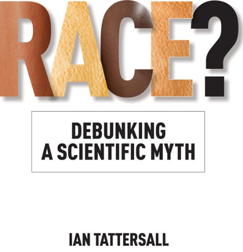 9781603444255: Race?: Debunking a Scientific Myth (Texas A&M University Anthropology Series)