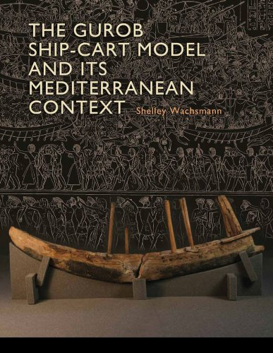9781603444293: The Gurob Ship-Cart Model and Its Mediterranean Context (Ed Rachal Foundation Nautical Archaeology Series)