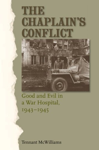 9781603444705: The Chaplain's Conflict: Good and Evil in a War Hospital, 1943-1945 (Williams-Ford Texas A&M University Military History Series)