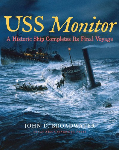 9781603444736: USS Monitor: A Historic Ship Completes Its Final Voyage (Ed Rachal Foundation Nautical Archaeology Series)