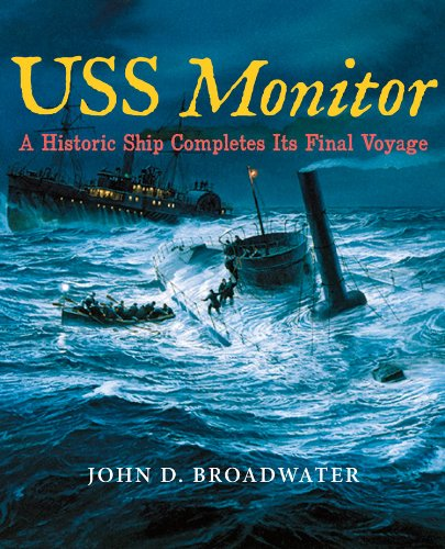 9781603444743: USS Monitor: A Historic Ship Completes Its Final Voyage (Ed Rachal Foundation Nautical Archaeology Series)
