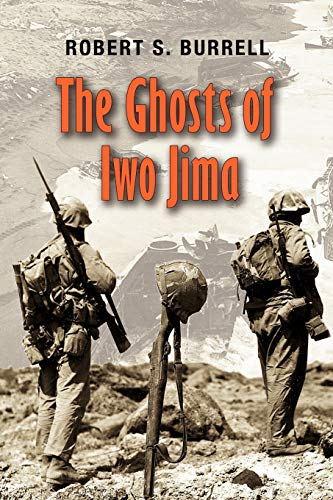 The Ghosts of Iwo Jima (Volume 102): Burrell, Robert S.