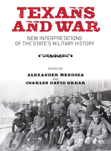 Texans and War: New Interpretations of the State's Military History (Volume 116) (Centennial ...