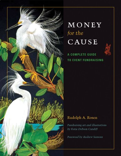 Money for the Cause: A Complete Guide to Event Fundraising: Rosen, Rudolph A.