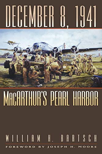 December 8, 1941: MacArthur's Pearl Harbor (Williams-Ford Texas A&M University Military ...