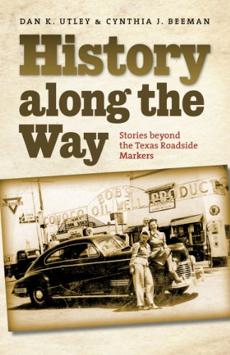 9781603447690: History along the Way: Stories beyond the Texas Roadside Markers (Texas A&M Travel Guides)