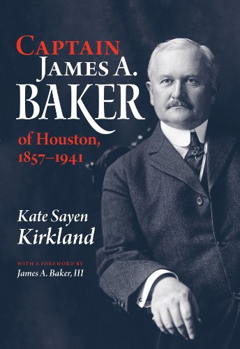 9781603448000: Captain James A. Baker of Houston, 1857-1941