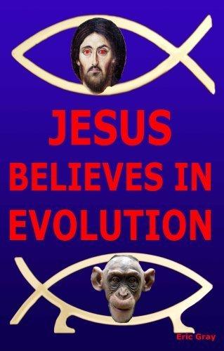 9781603456784: Jesus Believes in Evolution