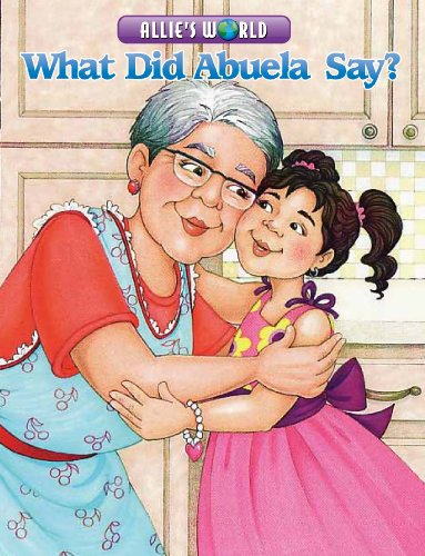 9781603490160: What Did Abuela Say? (Allie's World)