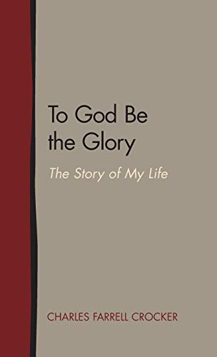 9781603500333: To God Be the Glory: The Story of My Life
