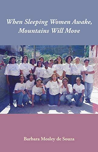 When Sleeping Women Awake, Mountains Will Move: Barbara De Souza