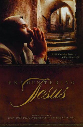 Encountering Jesus : A Life-Changing Look at: Evangeline Carey; Rosa