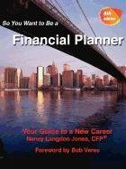 9781603530156: So You Want to Be a Financial Planner, Your Guide to a New Career 6th Edition