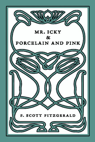 9781603551090: Mr. Icky & Porcelain and Pink: Two Short Plays by F. Scott Fitzgerald