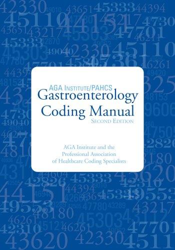 Gastroenterology Coding Manual: AGA Institute/Professional Association of Healthcare Coding ...