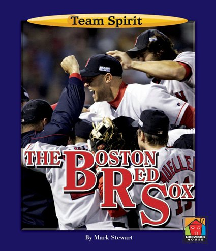 9781603570077: The Boston Red Sox (Team Spirit Book)