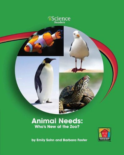 9781603572798: Animal Needs: Who's New at the Zoo? (iScience Readers: Level A (Paperback))