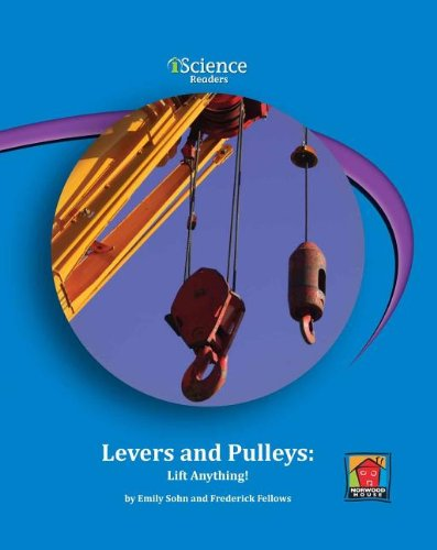 9781603572927: Levers and Pulleys: Lift Anything! (Iscience Reader, Level C)