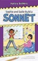 9781603573016: Sophie and Sadie Build a Sonnet (Poetry Builders)