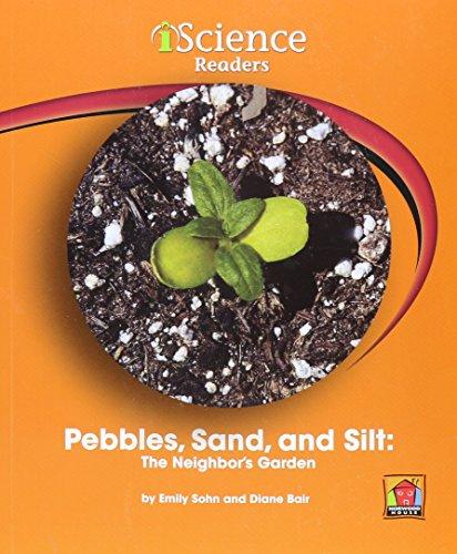 Pebbles, Sand, and Silt: The Neighbor's Garden: Sohn, Emily
