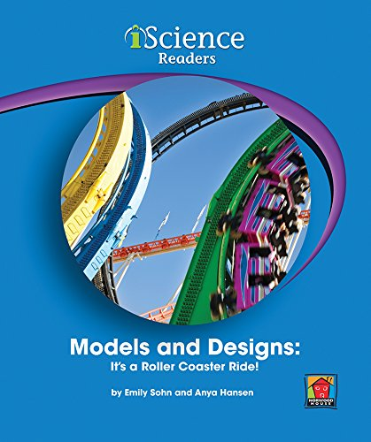 9781603573139: Models and Designs: It's a Roller Coaster Ride! (Iscience Reader, Level C)