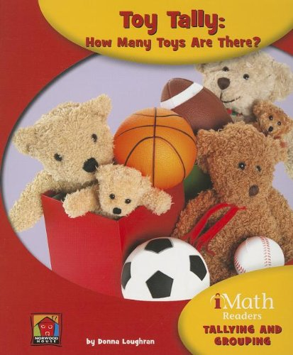 Toy Tally: How Many Toys Are There? (Imath Readers: Tallying and Grouping): Loughran, Donna