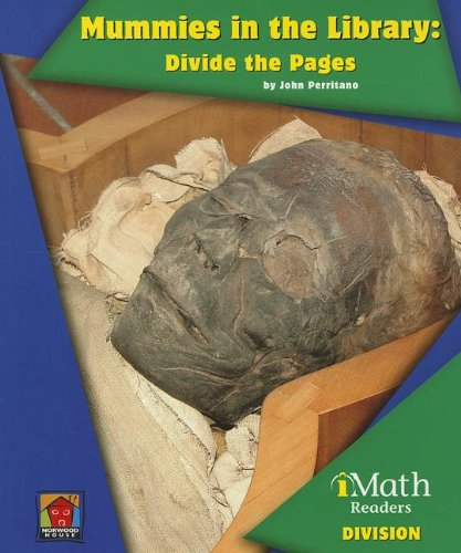 Mummies in the Library: Divide the Pages (Imath Readers: Division): Perritano, John