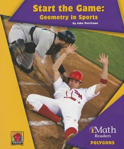 Start the Game: Geometry in Sports (Imath Readers): Perritano, John
