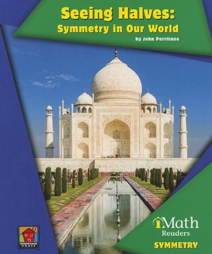 Seeing Halves: Symmetry in Our World (Math Readers): Perritano, John