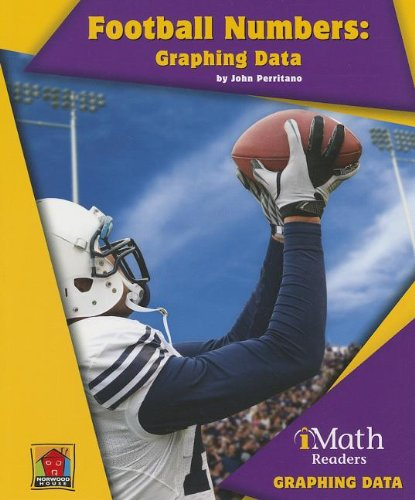 9781603575058: Football Numbers: Graphing Data (Imath Readers, Level B)