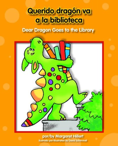 Querido dragon va a la biblioteca / Dear Dragon Goes to the Library (Querido Dragon / Dear Dragon) (Spanish and English Edition) (9781603575492) by Margaret Hillert