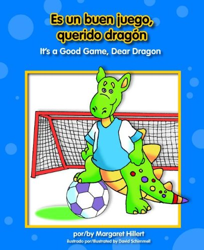 Es un buen juego, querido dragon / It's a Good Game, Dear Dragon (Beginning-To-Read) (Spanish Edition) (9781603575508) by Margaret Hillert