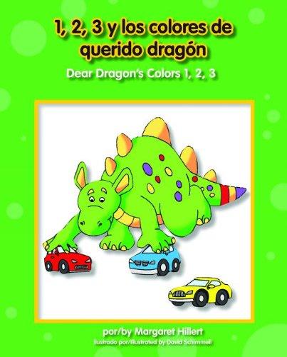9781603575546: 1, 2, 3 y los colores de querido Dragon / Dear Dragon's Colors 1, 2, 3 (Spanish and English Edition)