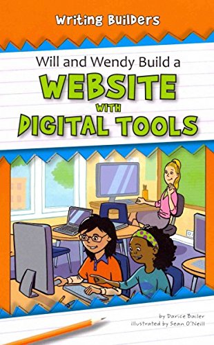 Will and Wendy Build a Website with Digital Tools (Writing Builders): Bailer, Darice