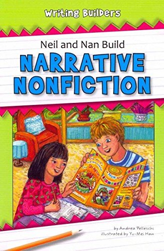 Neil and Nan Build Narrative Nonfiction (Writing Builders (Norwood House)): Pelleschi, Andrea