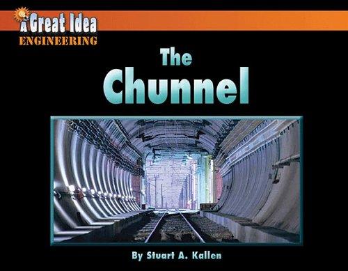 9781603575768: The Chunnel (Great Idea)