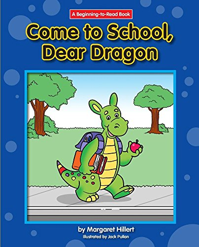 9781603578776: Come to School, Dear Dragon (Beginning-to-Read: Dear Dragon)