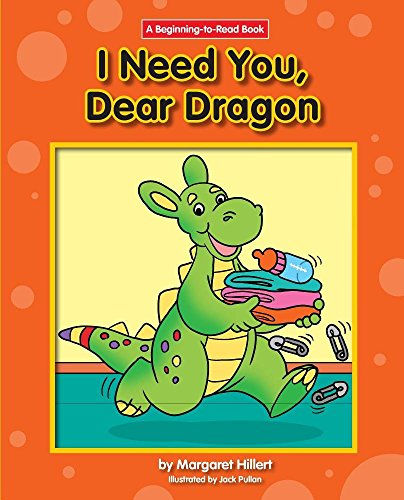 9781603578844: I Need You, Dear Dragon (Beginning-to-Read)