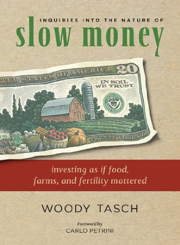 9781603580069: Inquiries into the Nature of Slow Money: Investing as if Food, Farms, and Fertility Mattered