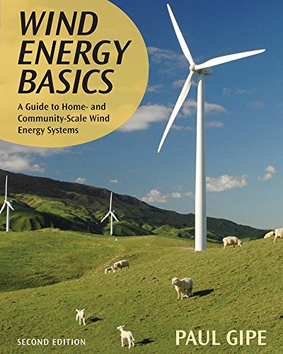 9781603580304: Wind Energy Basics: A Guide to Home and Community Scale Wind-Energy Systems