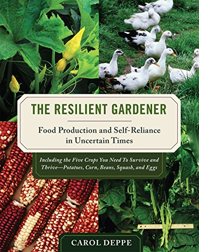 9781603580311: The Resilient Gardener: Food Production and Self-reliance in Uncertain Times