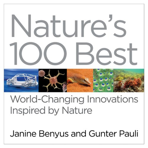 9781603580571: Nature's 100 Best: World Changing Innovations Inspired By Nature