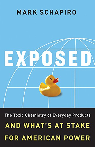 9781603580588: Exposed: The Toxic Chemistry of Everyday Products and What's at Stake for American Power